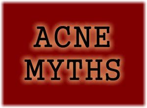 Common Acne Myths - Fact or Fiction